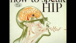Del Close & John Brent - How To Speak Hip - B1 - Put On, Put Down, Come On, Come Down, Bring Down