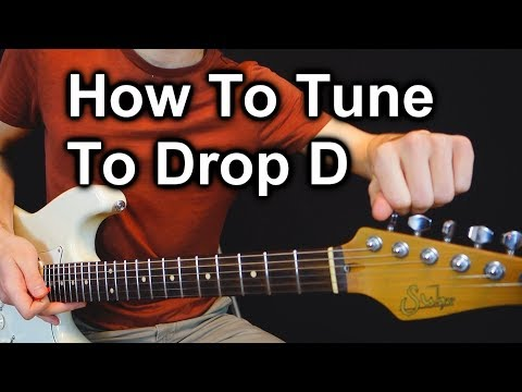 how to tune a guitar to drop d tuning (+ another nice trick!) 2018