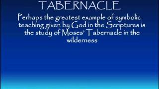 Symbolism of the Tabernacle Introduction 4 of 8