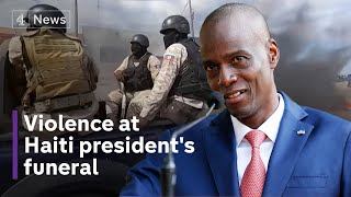 Haiti president's funeral disrupted by violence