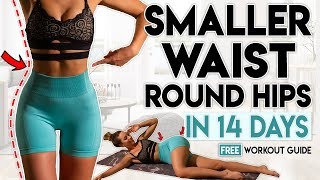 SMALLER WAIST and ROЏND HIPS in 14 Days | Free Home Workout Guide