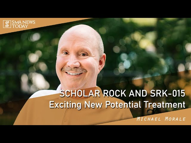 Scholar Rock and SRK 015 - EXCITING NEW POTENTIAL TREATMENT FOR SMA
