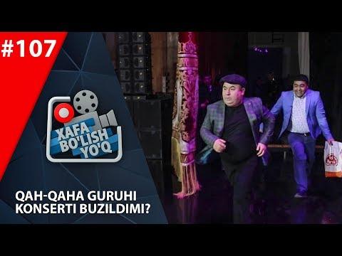 Xafa Bo'lish Yo'q 107-son  Qah-qaha Guruhi Konserti Buzildimi?  (15.02.2020)