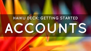 Accounts: Getting Started with Haiku Deck