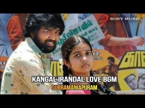 Kangal Irandal Love BGM | Subramaniapuram | James Vasanthan | Love BGM♥