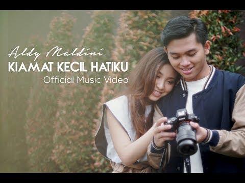 Aldy Maldini - Kiamat Kecil Hatiku (Official Music Video) Mp3