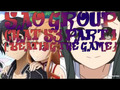 Sao Group Chat Season 3 Part 1 (beating The Game)