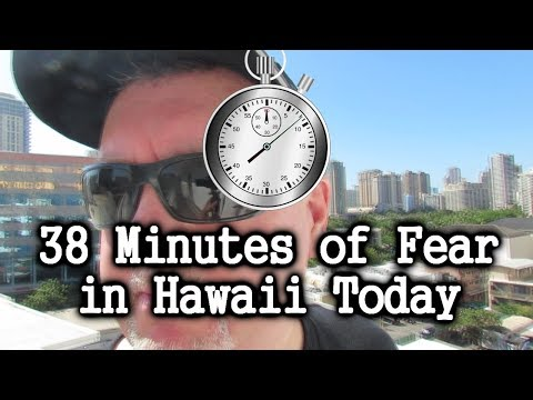 38 Minutes of Fear in Hawaii Today: Missile Threat Alert