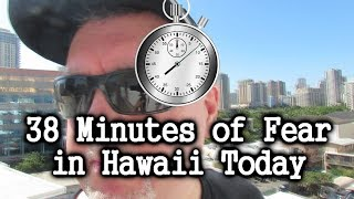 38 Minutes of Fear in Hawaii Today (Missile Threat Alert)