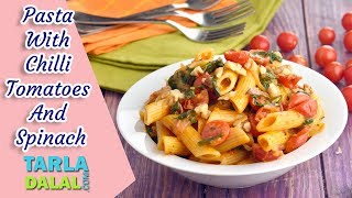 Pasta With Chilli Tomatoes And Spinach recipe by Tarla Dalal