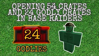 ROBLOX BASE RAIDERS UNBOXING 54 CRATES! | Avery LB|