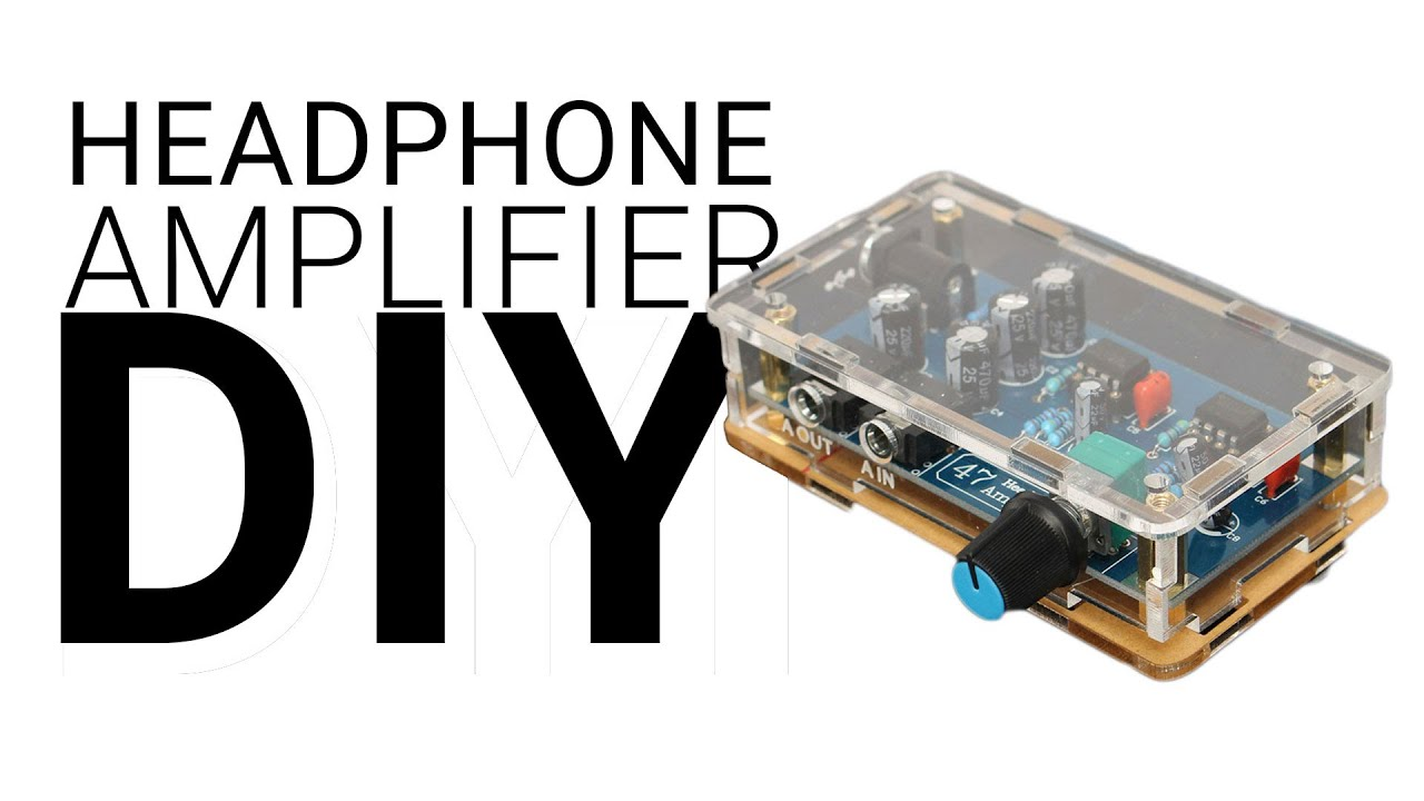 Headphone Amplifier DIY