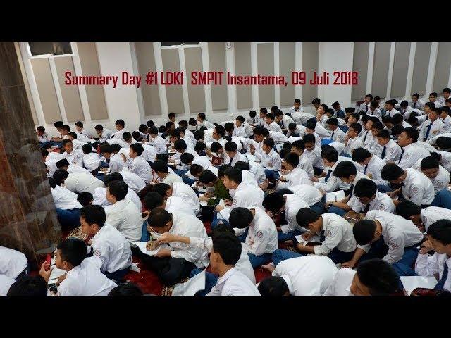 Summary Day 1 LDK1  SMPIT Insantama Bogor 2018