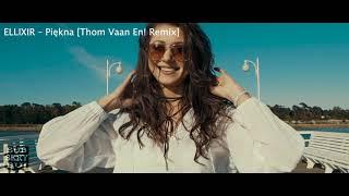 Ellixir - Piękna [Thom Vaan En! Remix]