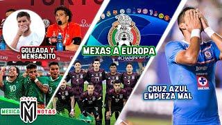 México GOLEA y Ochoa MANDA MENSAJE a Gignac | 2 Mexicanos CERCA DE EUROPA | Cruz Azul INICIA MAL