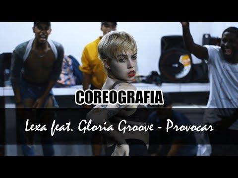 Lexa feat Gloria Groove - Provocar  Coreografia Welynton Orias