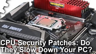 Does Patching Meltdown/Spectre CPU Vulnerabilities Slow Down Your PC?