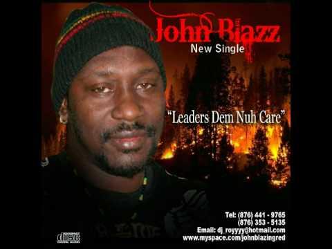 John Blazz - Leaders Dem Nuh Care