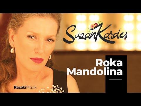 Suzan Kardeş - Roka Mandolina