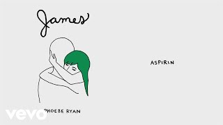 Phoebe Ryan - Aspirin