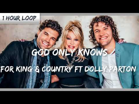 For KING & COUNTRY + Dolly Parton - God Only Knows (1 HOUR LOOP)