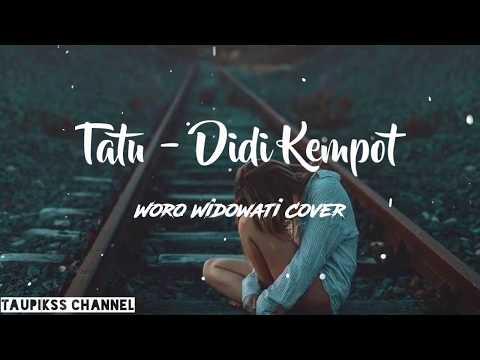 lirik-lagu-tatu---didi-kempot-(cover-by-woro-widowati)