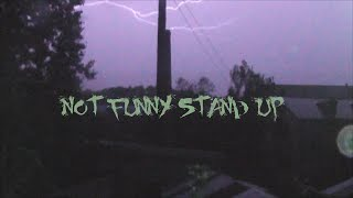 NOT FUNNY STAND UP / Не смешной стендап
