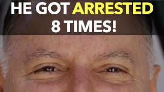 He Got Arrested 8 Times!