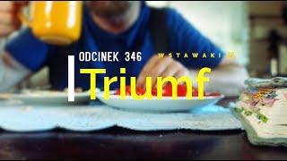 Wstawaki [#346] Triumf