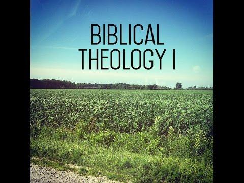 Intro to Biblical Theology - Biblical Theology I
