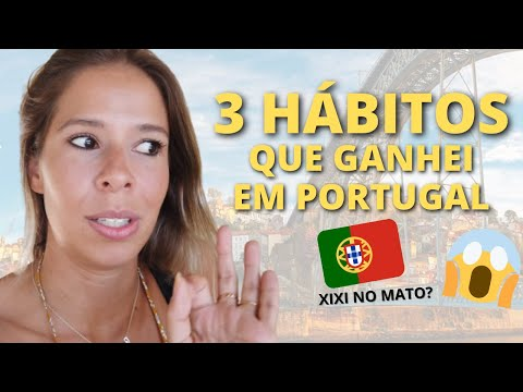 3 HÁBITOS QUE GANHEI EM PORTUGAL