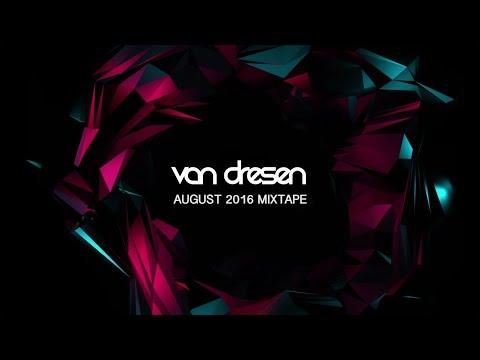 Van Dresen - August 2016 Mixtape (Trance & Progressive)