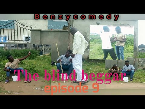 The blind beggar (benzycomedy) episode 9