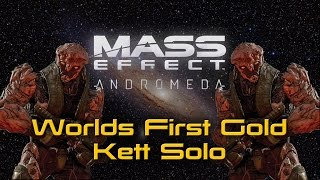 Worlds First Gold Solo vs Kett [Mass Effect Andromeda Multiplayer]