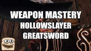 Dark Souls III Weapon Mastery: Hollowslayer Greatsword