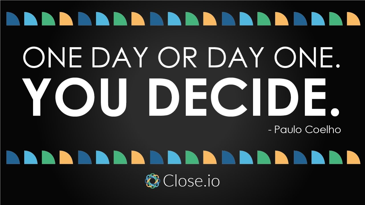 Quote Of The Day Sales Motivation Quote One Day Or Day Oneyou Decide Paulo