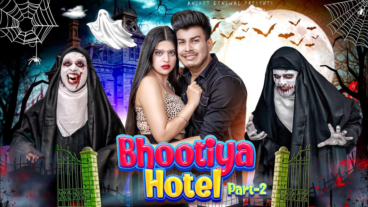 BHOOTIYA HOTEL | Part 2 | Aniket Beniwal