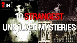 10 Strange Mysteries That Remain Unsolved | 2UN TV