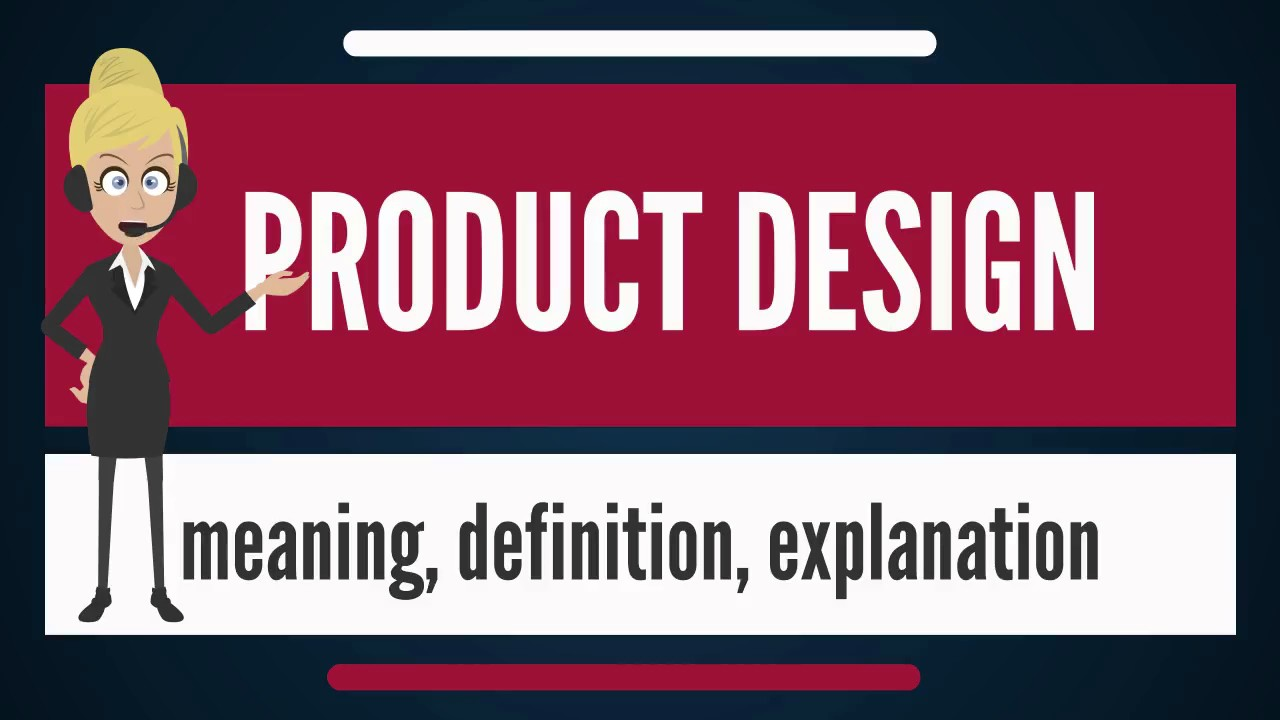 what is product design? what does product design mean? product