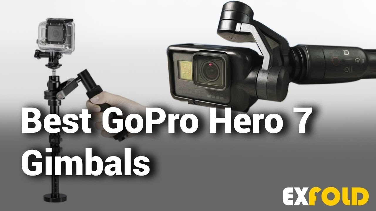 10 Best Gopro Hero 7 Gimbals With Reviews Details Which Is The Best Gopro Hero 7 Gimbal Youtube