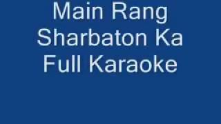 Main rang sharbato ka karokre with lyrics