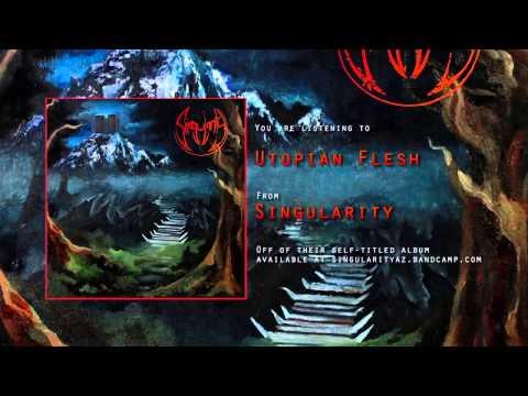 SINGULARITY | Utopian Flesh