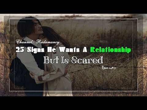 25 Signs He Wants A Relationship But Is Scared - YouTube