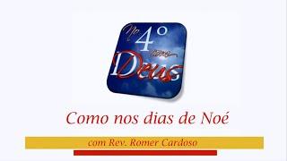 No 4o com Deus   Como nos dias de Noé - PARTE 1
