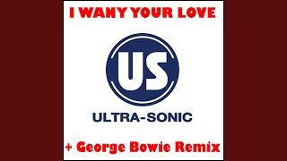I Want Your Love (George Bowie Radio Edit)