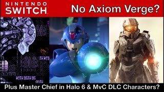 No Axiom Verge on Switch/ Master Chief leads Halo 6/ MvC Infinite DLC Coming!