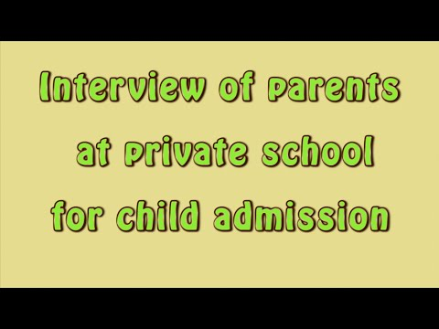 Interview of parents at private school for child admission