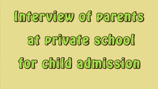 Repeat youtube video Interview of parents at private school for child admission