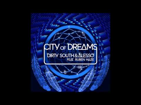 Dirty South & Alesso  City Of Dreams Original Mix