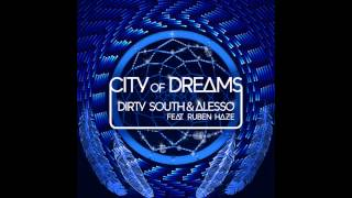 Dirty South & Alesso - City Of Dreams (Original Mix)